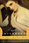 England's Mistress: The Infamous Life of Emma Hamilton - Kate Williams