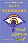 While Mortals Sleep (Audio) - Norman Dietz, Kurt Vonnegut, Dietz Norman
