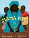 Mama Miti: Wangari Maathai and the Trees of Kenya - Donna Jo Napoli, Kadir Nelson