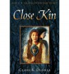 [ { HOLLOW KINGDOM BOOK II CLOSE KIN (HOLLOW KINGDOM TRILOGY (PAPERBACK) #02) } ] by Dunkle, Clare B (AUTHOR) Dec-26-2006 [ Paperback ] - Clare B Dunkle