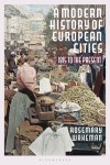A Modern History of European Cities: 1815 to the Present - Rosemary Wakeman