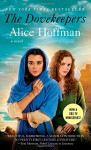 The Dovekeepers: A Novel - Alice Hoffman