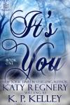It's You - Katy Regnery, K.C. Kelley
