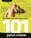 101 pytań o konie - Dorota Kozińska