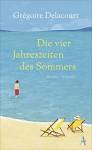 Die vier Jahreszeiten des Sommers - Grégoire Delacourt, Claudia Steinitz