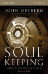 Soul Keeping Study Guide: Caring for the Most Important Part of You - John Ortberg, Christine Anderson