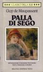 Palla di sego - Guy de Maupassant, Giovanni Pacchiano, Francesca Checchia