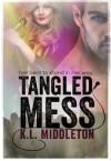 Tangled Mess - K.L. Middleton
