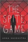 The Spite Game - Anna Snoekstra