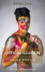 Optical Illusion: An m/m romance (Paint Book 1) - Emma Jaye