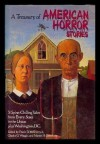 A Treasury of American Horror Stories - Robert Louis Stevenson, William F. Nolan, Richard Wilson, Frederik Pohl, Charles G. Waugh, Frank D. McSherry Jr., Barry N. Malzberg, Suzette Haden Elgin, James Tiptree Jr., Robert Arthur, Edward D. Hoch, Robert Bloch, August Derleth, Whitley Strieber, Bill Pronzini, Man