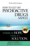 How to Get Off Psychoactive Drugs Safely - James Harper