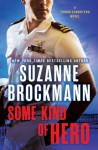 Some Kind of Hero: A Troubleshooters Novel - Suzanne Brockmann