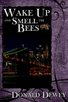 Wake Up and Smell the Bees - Donald Dewey
