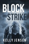 Block and Strike - Kelly Jensen