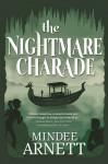 The Nightmare Charade (Arkwell Academy) - Mindee Arnett