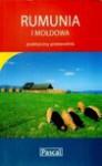 Rumunia i Mołdowa. Praktyczny przewodnik - Witold Korsak, Jacek Tokarski, Czerniak Dariusz, Skrzypiec Piotr, Śmieja Wojciech
