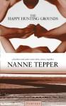 The Happy Hunting Grounds - Nanne Tepper, Sam Garrett