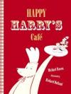 Happy Harry's Cafe - Michael Rosen, Richard Holland