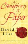 A Conspiracy of Paper - David Liss