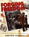 Forging Freedom: A True Story of Heroism During The Holocaust - Hudson Talbott