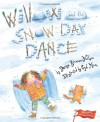 Willow and the Snow Day Dance - Denise Brennan-Nelson