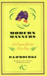 Modern Manners: An Etiquette Book for Rude People - P.J. O'Rourke