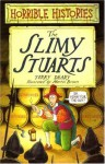 The Slimy Stuarts - Terry Deary, Martin Brown