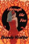 Through the Fire - Brandy Walker