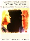 Clinton Versus Trump: In Their Own Words: The Quotations Of Hillary Clinton And Donald Trump (Who's Who Quotations Book 3) - University Scholastic Press, Hillary Clinton, Donald Trump, University Scholastic Press, Honey Shack Graphics