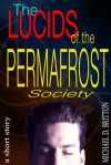 The Lucids of the Permafrost Society - Michael D. Britton
