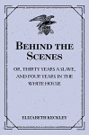 Behind the Scenes: or, Thirty years a slave, and Four Years in the White House - Elizabeth Keckley