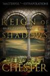Reign of Shadows - Deborah Chester