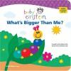 Baby Einstein: What's Bigger Than Me? - Disney Book Group, , Nadeem Zaidi