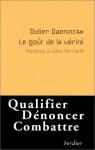 Le Gout De La Verite: Reponse A Gilles Perrault - Didier Daeninckx