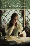 The Secret Confessions of Anne Shakespeare - Arliss Ryan