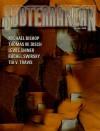 Subterranean Magazine Winter 2008 - William Schafer, Lewis Shiner, Michael Bishop, Charles Stross, Joe R. Lansdale, Neal Barrett Jr., Mike Resnick, Tia V. Travis, Rachel Swirsky, Thomas M. Disch