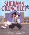Sherman Crunchley - Laura Numeroff, Nate Evans, Tim Bowers