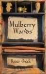 Mulberry Wands - Kater Cheek