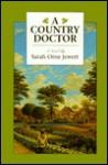 A Country Doctor - Sarah Orne Jewett, Joy Gould Boyum, Ann R. Shapiro