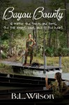 Bayou Bounty: No matter the twists and turns, the trail always leads back to the heart - B.L. Wilson, BZ Hercules, LLPix Design