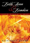 Beth Ann and Braden: Love Finds a Way - Elizabeth Adams