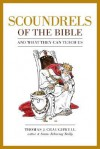 Scoundrels of the Bible: And What They Can Teach Us - Thomas J. Craughwell