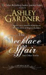 The Necklace Affair and Other Stories - Ashley Gardner, Jennifer Ashley