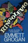 Ringolevio: A Life Played for Keeps - Emmett Grogan