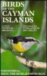 Birds of the Cayman Islands - Patricia Bradley, Yves-Jacques Rey-Millet, Oscar Owrie