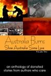 Australia Burns (Show Australia Some Love #2) - Wild Rose Press Authors