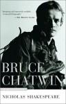 Bruce Chatwin - Alice van Straalen, Nicholas Shakespeare