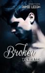 Broken Dreams (French Edition) - Jamie Leigh