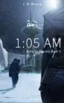 1:05 a.m. (An Ice Era Chronicle) (Volume 1) - C.M. Moore